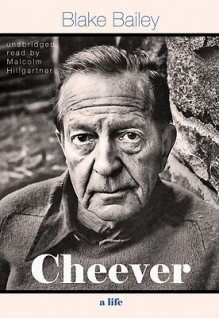 Cheever: A Life, Part 2 - Blake Bailey, Malcolm Hillgartner