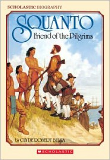Squanto, Friend Of The Pilgrims - Clyde Robert Bulla, Peter Buchard