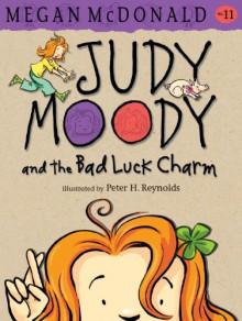 Judy Moody and the Bad Luck Charm (Book #11) - Megan McDonald