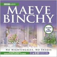 No Nightingales, No Snakes: A Full-Cast BBC Radio Drama - Full Cast, Maeve Binchy, Niamh Cusack