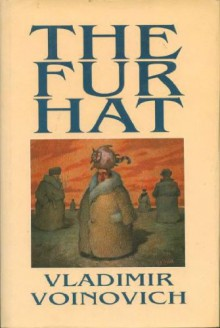 The Fur Hat - Vladimir Voinovich