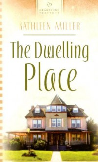 The Dwelling Place - Kathleen Miller, Kathleen Y'Barbo