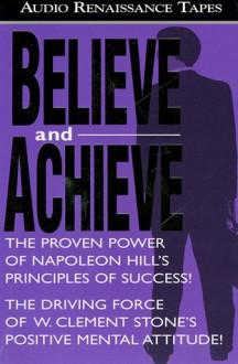 Believe and Achieve (Audio Renaissance) - Samuel Cypert, W. Clement Stone, Stanley Ralph Ross