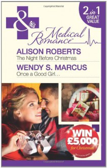 Night Before Christmasonce a Good Girl (Medical 2in1) - Alison Roberts
