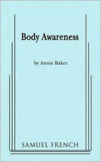 Body Awareness - Annie Baker
