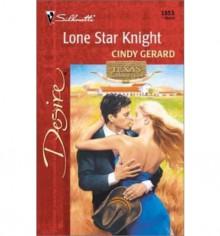 Lone Star Knight (Texas Cattleman's Club: Lone Star Jewels) - Cindy Gerard
