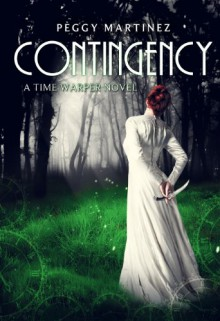 Contingency (Sage Hannigan Time Warper Book) - Peggy Martinez