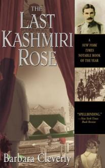 The Last Kashmiri Rose - Barbara Cleverly