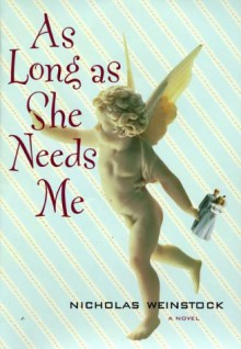 As Long As She Needs Me - Nicholas Weinstock