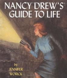 Nancy Drew's Guide To Life (Running Press Miniature Editions) - Jennifer Worick