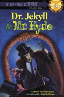 Dr. Jekyll & Mr. Hyde - Robert Louis Stevenson, Kate McMullan