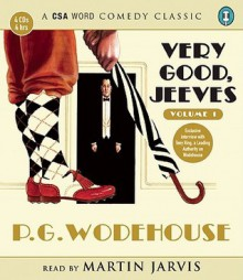 Very Good, Jeeves: Vol 1 - P.G. Wodehouse, Martin Jarvis