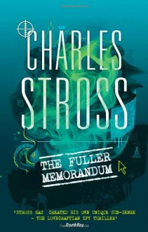 The Fuller Memorandum (The Laundry Files) - Charles Stross