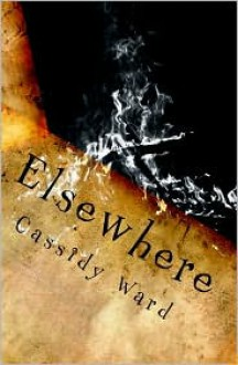 Elsewhere: In The Shadow of Bones and Thorns - Cassidy Ward