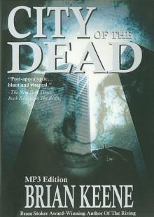 City of the Dead - Brian Keene, Peter Delloro