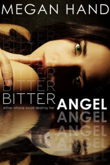 Bitter Angel - Megan Hand