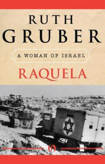 Raquela: A Woman of Israel - Ruth Gruber