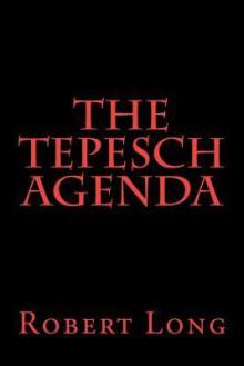 The Tepesch Agenda - Robert Long