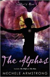 The Alphas (Settler's Mine #4-5) - Mechele Armstrong