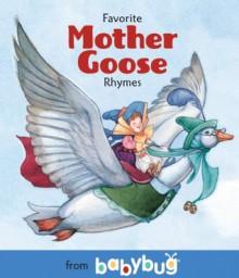 Favorite Mother Goose Rhymes from Babybug - Ponder Goembel, David Wenzel, John Sandford, Sonja Lamut, Brian Lies, Jo Brown, Felicia Hoshino, Cricket Media