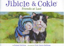 Jibicle & Cokie, Friends at Last - Roland McElroy
