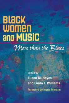 Black Women and Music: More Than the Blues - Eileen Hayes, Linda D. Williams, Linda F. Williams