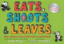 Eats, Shoots & Leaves: Why, Commas Really Do Make a Difference! - Lynne Truss, Bonnie Timmons