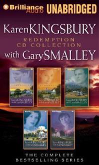Karen Kingsbury Redemption Collection: Redemption, Remember, Return, Rejoice, Reunion - Karen Kingsbury, Gary Smalley