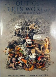Out of This World: The Complete Book of Fantasy - Michael Page, Robert Ingpen