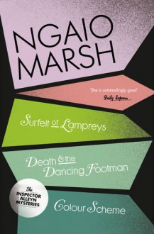 Surfeit of Lampreys: WITH Death and the Dancing Footman AND The Colour Scheme (The Ngaio Marsh Collection) - Ngaio Marsh