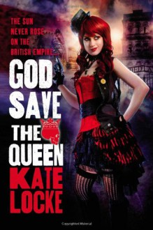 God Save the Queen - Free Preview (The First 4 Chapters) (The Immortal Empire) - Kate Locke