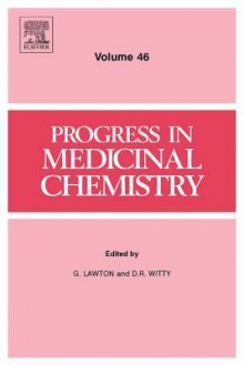 Progress in Medicinal Chemistry, Volume 46 - G. Lawton, D.R. Witty