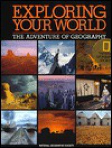 Exploring Your World: The Adventure of Geography - National Geographic Society