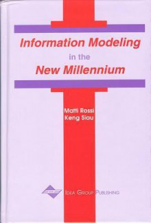 Information Modeling in the New Millennium - Matti Rossi, Peter H. Rossi, Keng Siau