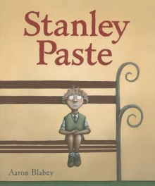 Stanley Paste - Aaron Blabey