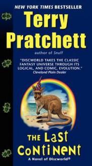 The Last Continent: A Novel of Discworld - Terry Pratchett