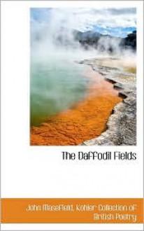 The Daffodil Fields - John Masefield