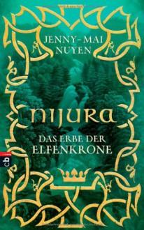 Nijura: Das Erbe der Elfenkrone - Jenny-Mai Nuyen