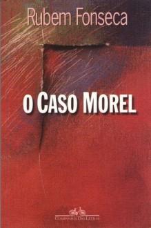 O Caso Morel - Rubem Fonseca