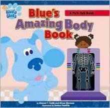 Blue's Amazing Body Book - Michael T. Smith, Alison Sherman