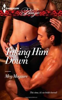 Taking Him Down (Harlequin Blaze) - Meg Maguire