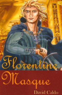 Florentine Masque - David Caldo