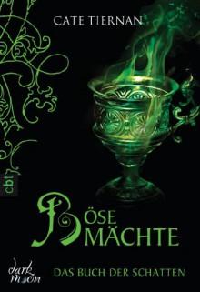 Das Buch der Schatten - Böse Mächte: Band 6 - Cate Tiernan,Elvira Willems