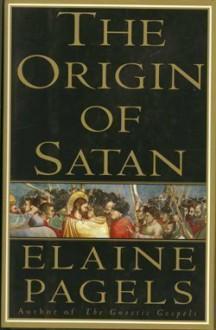 The Origin of Satan - Elaine Pagels