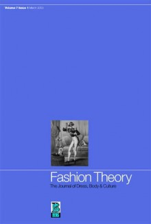 Fashion Theory: Volume 7, Issue 1: The Journal of Dress, Body and Culture - Valerie Steele