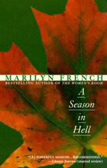A Season in Hell - Marilyn French