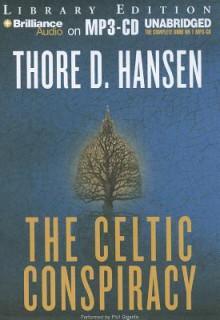 The Celtic Conspiracy - Thore D. Hansen, Phil Gigante