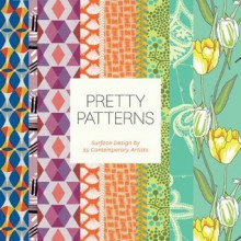 Pretty Patterns: Surface Design by 25 Contemporary Artists - Chronicle Books, Various