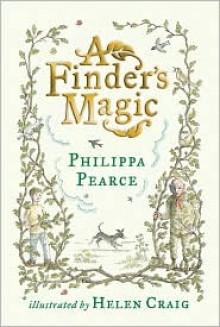 A Finder's Magic - Philippa Pearce, Helen Craig