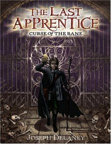 Curse of the Bane (The Last Apprentice) - Joseph Delaney